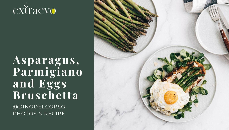 Bruschetta, Asparagus, Parmigiano & Bull's-Eye Eggs