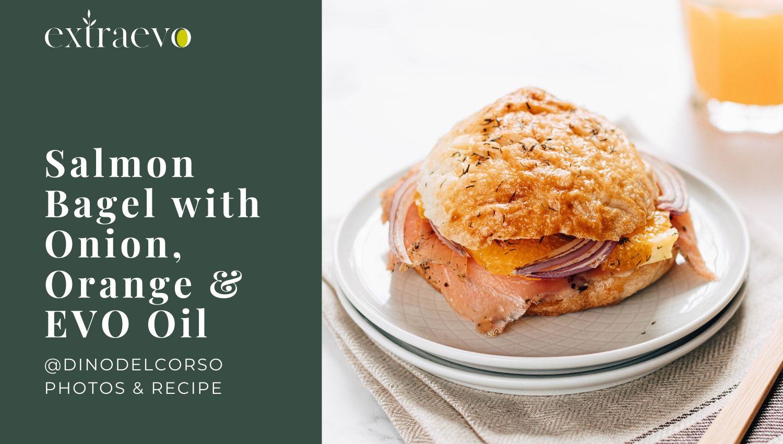 Salmon Bagel with Onion, Orange and EVO Oil