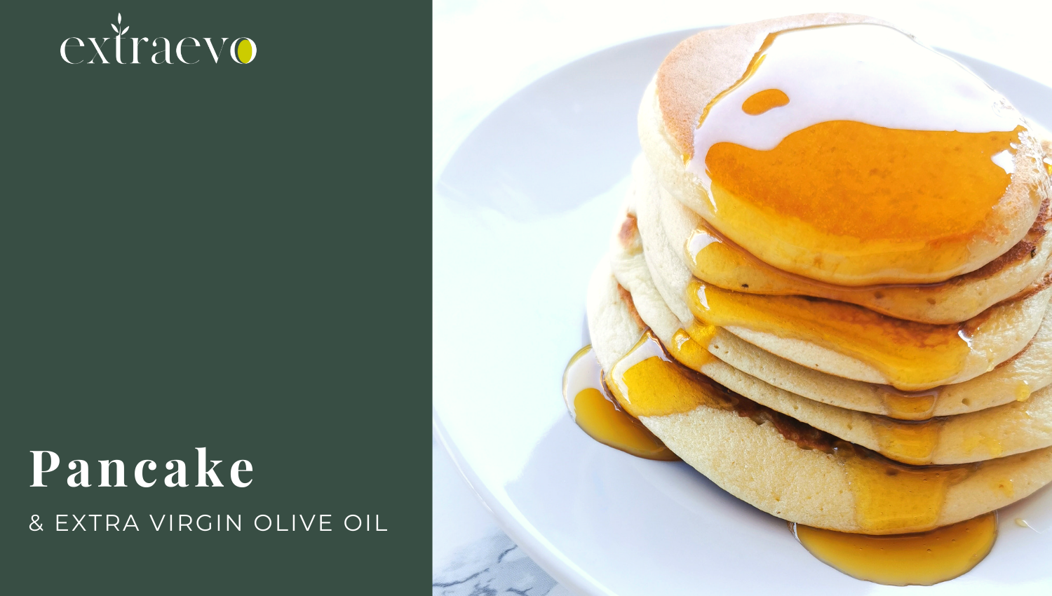 Pancake with Extra Virgin Olive Oil