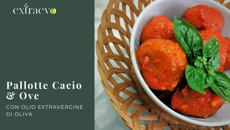 Pallotte Cacio e Ova fritte nell'Olio Extravergine di Oliva