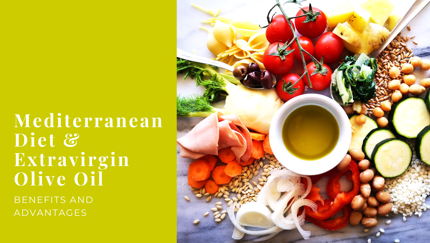 Mediterranean Diet and Extra Virgin Olive Oil: benefits and advantages
